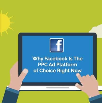 Why Facebook Is The PPC Ad Platform of Choice Right Now