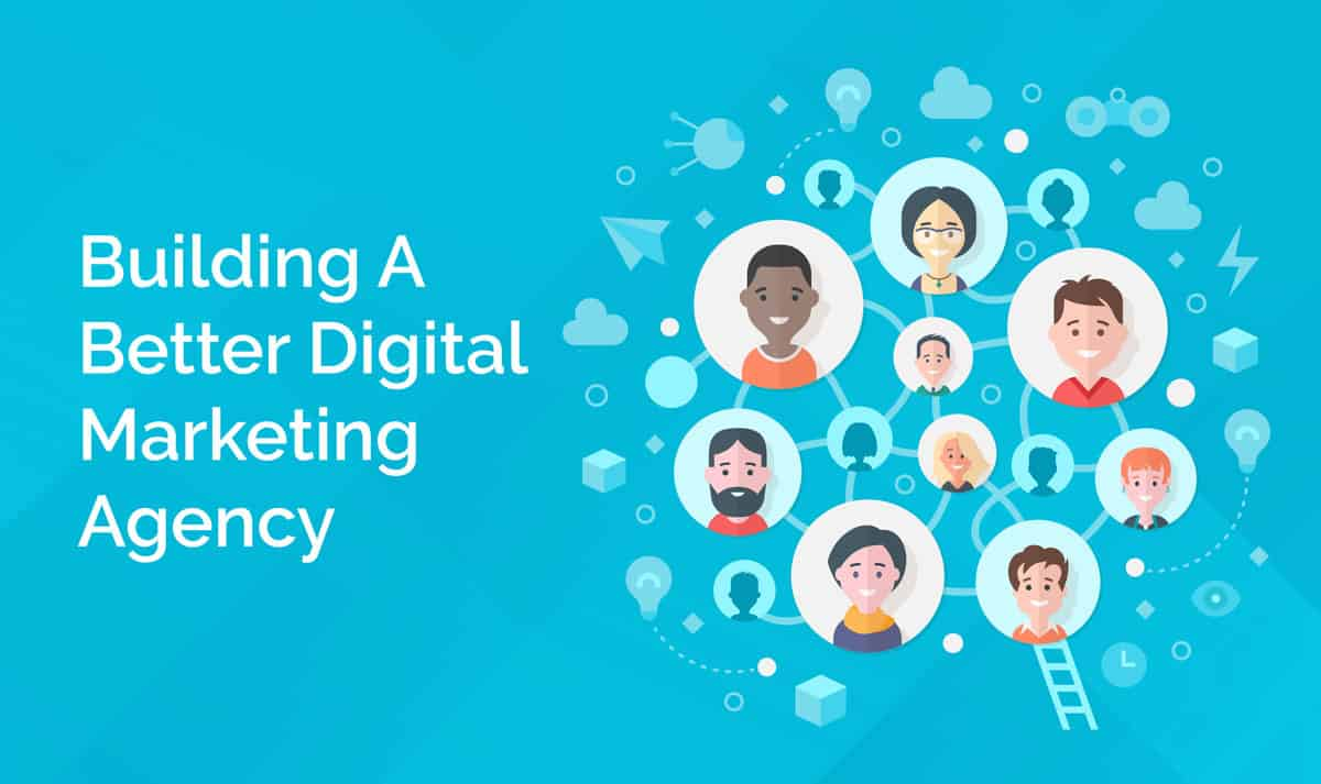 Building A Better Digital Agency